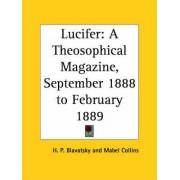 Lucifer: a Theosophical Magazine: September 1888 to February 1889 v. 3 by Helena Petrovna Blavatsky