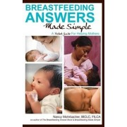 Breastfeeding Answers Made Simple: A Pocket Guide for Helping Mothers by Nancy Mohrbacher