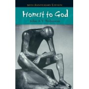 Honest to God -50th anniversary edition by John A. T. Robinson