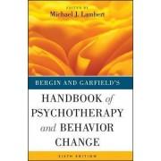 Bergin and Garfield's Handbook of Psychotherapy and Behavior Change by Michael J. Lambert