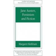 Jane Austen, Feminism and Fiction by Margaret Kirkham
