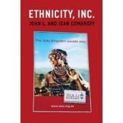 Ethnicity, Inc. by John L. Comaroff