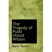 The Tragedy of Pudd Nhead Wilson by Mark Twain