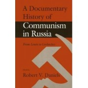 A Documentary History of Communism in Russia by Robert V. Daniels