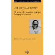 El Tema de Nuestro Tiempo by Jose Jose Ortega y Gasset