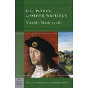 The Prince and Other Writings (Barnes & Noble Classics Series) by Niccolo Machiavelli