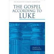 The Gospel According to Luke by James R Edwards