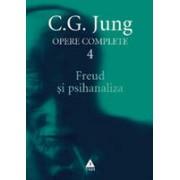 Opere complete. vol. 4, Freud si psihanaliza
