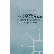 History of Independent Television in Britain: Expansion and Change, 1958-68 Volume 2 by Bernard Sendall