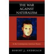 The War Against Naturalism by Robert J. Andreach