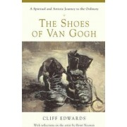 The Shoes of Van Gogh by Cliff Edwards