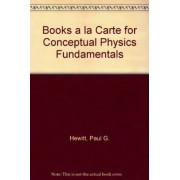 Books a la Carte for Conceptual Physics Fundamentals by Paul G Hewitt