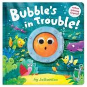 Bubble's in Trouble by Ag Jatkowska