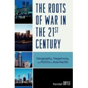 The Roots of War in the 21st Century by Randall Doyle