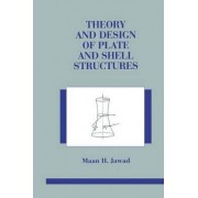 Theory and Design of Plate and Shell Structures by Maan H. Jawad