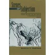 Scenes of Subjection by Saidiya V. Hartman