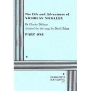 The Life and Adventures of Nicholas Nickleby by David Edgar