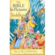 The Bible in Pictures for Toddlers by Ella K Lindvall