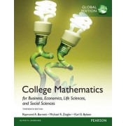 College Mathematics for Business, Economics, Life Sciences and Social Sciences, Global Edition by Raymond A. Barnett