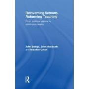 Reinventing Schools, Reforming Teaching by John Bangs
