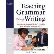 Teaching Grammar Through Writing by Keith Polette
