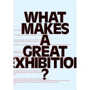 What Makes a great Exhibition? by Paula Marincola