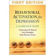 Behavioral Activation for Depression by Christopher R. Martell