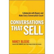 Conversations That Sell: Collaborate with Buyers and Make Every Conversation Count by Nancy Noel Bleeke