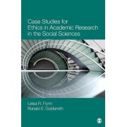 Case Studies for Ethics in Academic Research in the Social Sciences by Leisa Reinecke Flynn