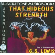 That Hideous Strength by C S Lewis