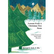 Lessons from a Christmas Tree Farm by Michael D Kurtz