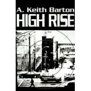High Rise by A Keith Barton