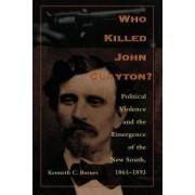 Who Killed John Clayton by Kenneth C. Barnes