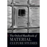 The Oxford Handbook of Material Culture Studies by Dan Hicks