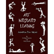 Art Integrated Learning Animation Film Making: Do It Yourself - Make Your Own Animation Films for Teachers and Children
