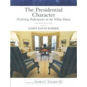 The Presidential Character by James David Barber