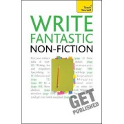 Write Fantastic Non-fiction - and Get it Published by Claire Gillman