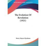 The Evolution of Revolution (1921) by Henry Mayers Hyndman