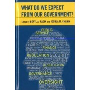 What Do We Expect from Our Government? by Beryl A. Radin