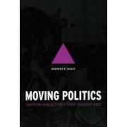 Moving Politics by Deborah B. Gould