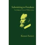 Submitting to Freedom by Bennett Ramsey
