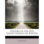 History of the Old South Church of Boston by Anonymous