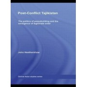 Post-Conflict Tajikistan by John Heathershaw