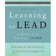 Learning to Lead by Warren G. Bennis