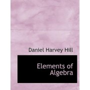 Elements of Algebra by Daniel Harvey Hill