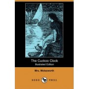 The Cuckoo Clock (Illustrated Edition) (Dodo Press) by Mrs Molesworth
