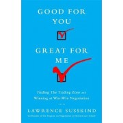 Good for You, Great for Me by Lawrence E. Susskind