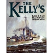 The Kellys British J K and N Class Destroyers of World War II