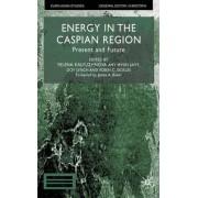 Energy in the Caspian Region by Yelena Kalyuzhnova