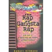 The Rap on Gangsta Rap, Who Run It? by Bakari Kitwana